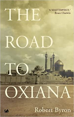 The Road to Oxiana classic travel books