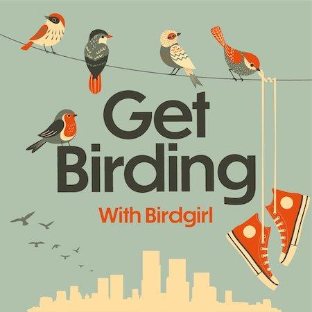 Get Birding Podcast Cover Birdgirl