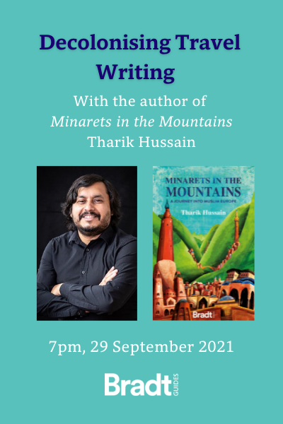The Travel Club Talks: Decolonising Travel Writing with Tharik Hussain – 7pm, 29 September