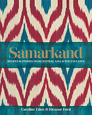 Samarkand by Caroline Eden and Eleanor Ford