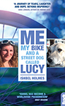 Me, My Bike, My Dog and a Street Dog Called Lucy by Ishbel Holmes