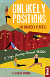 Unlikely Positions in Unlikely Places yoga book by Elizabeth Gowing